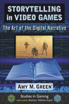 Storytelling in Video Games: The Art of the Digital Narrative