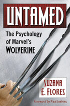 Untamed: The Psychology of Marvel's Wolverine