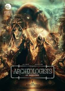 Archeologists of Shadows Volume #1