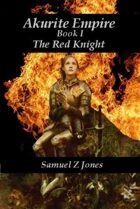 Akurite Empire Book I The Red Knight