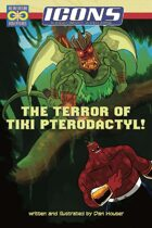 ICONS: The Terror of Tiki Pterodactyl