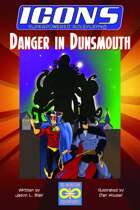 ICONS: Danger In Dunsmouth