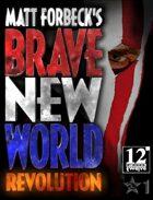 Matt Forbeck's Brave New World: Revolution