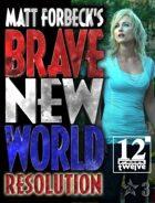 Matt Forbeck's Brave New World: Resolution