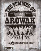 ReMemorex: The Summer of Arowak Novella