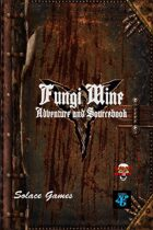 Fungi Mine: Adventure and Sourcebook