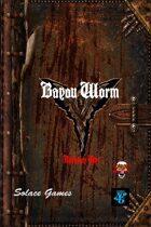 Bayou Worm (d6)