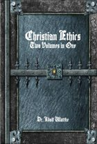 Christian Ethics: Two Volumes in One