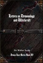 Letters on Demonology and Witchcraft: Demon Lore Series Book IV