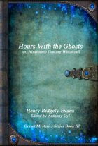 Hours With the Ghosts or, Nineteenth Century Witchcraft
