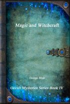 Magic and Witchcraft: Occult Mysteries Series IV
