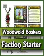 ITF Faction Starter - Woodwold Boskers