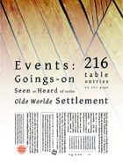 Events: Goings-on Seen or Heard of in the Olde Worlde Settlement