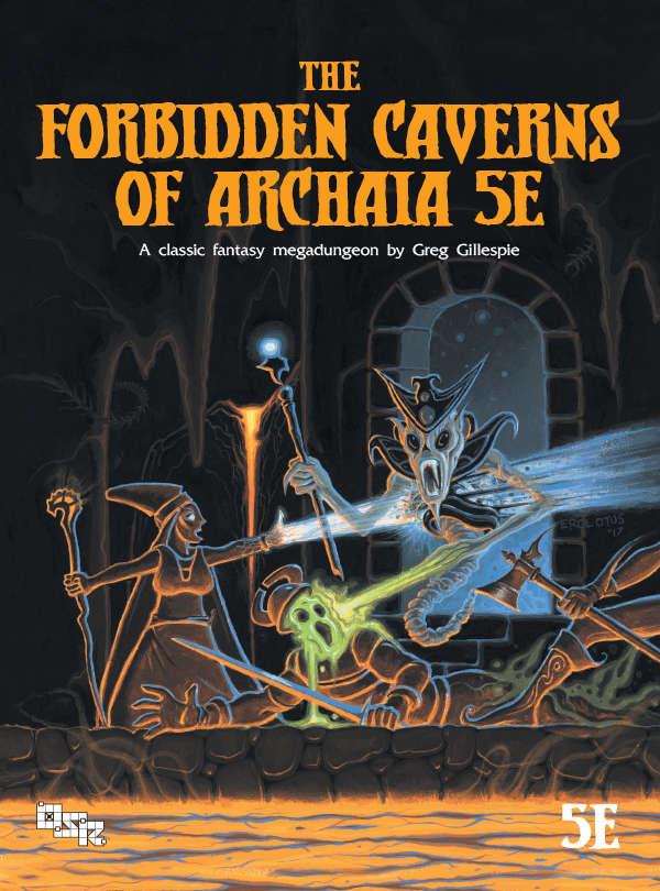 The Forbidden Caverns of Archaia 5E - Greg Gillespie | DriveThruRPG com