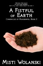 A Fistful of Earth (Chronicles of Marsdenfel: Book 2)