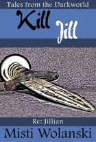 Kill Jill (Tales from the Darkworld: Jillian)