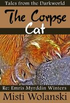 The Corpse Cat (Tales from the Darkworld)