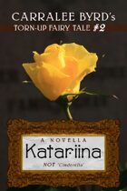 "Katariina: NOT ""Cinderella"" (Torn-Up Fairy Tales)"