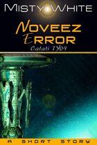 Noveez Error: a short story (Catati TY #4)