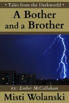 A Bother and a Brother: a short story (Tales from the Darkworld)