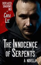 The Innocence of Serpents: a novella (displaced shadows 003)