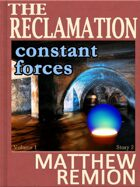 Constant Forces - The Reclamation Story 2