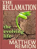 The Evolving Life - The Reclamation Story 3