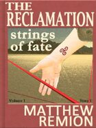 Strings of Fate - The Reclamation Story 1