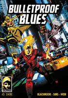 Bulletproof Blues