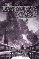 The Primordial Feast: An Anthology for Beast: the Primordial