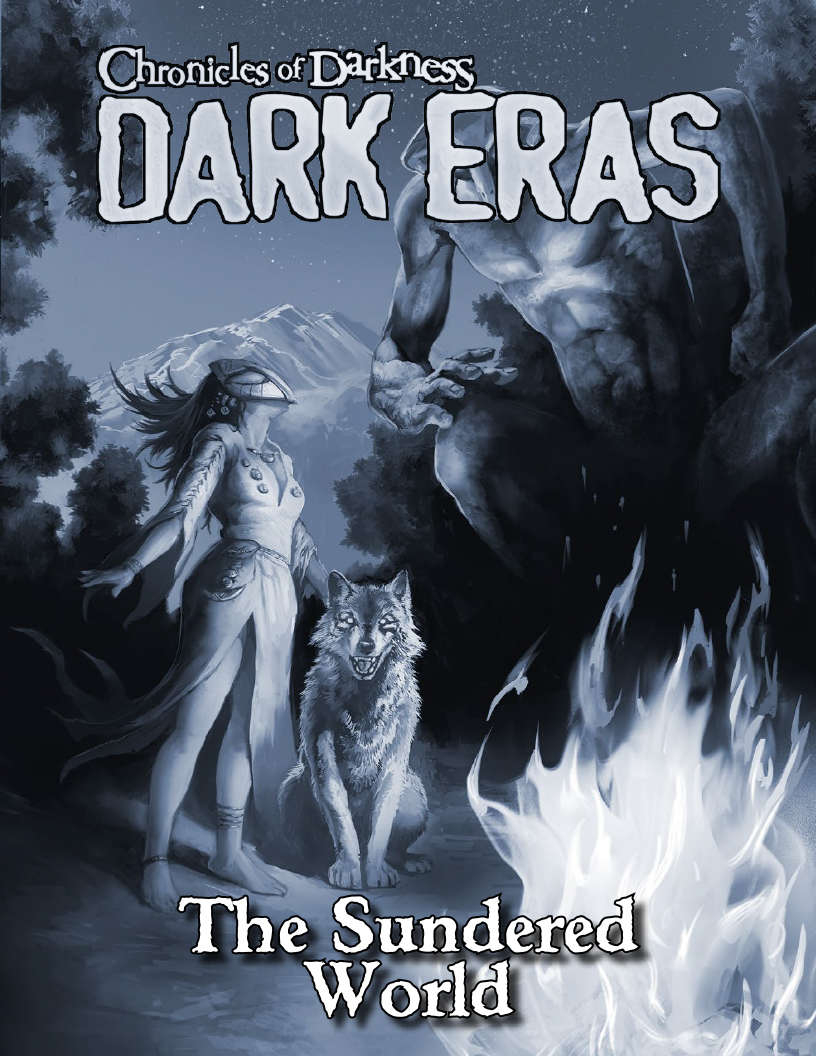 Dark Eras: The Sundered World (Werewolf: the Forsaken, Mage: the Awakening)