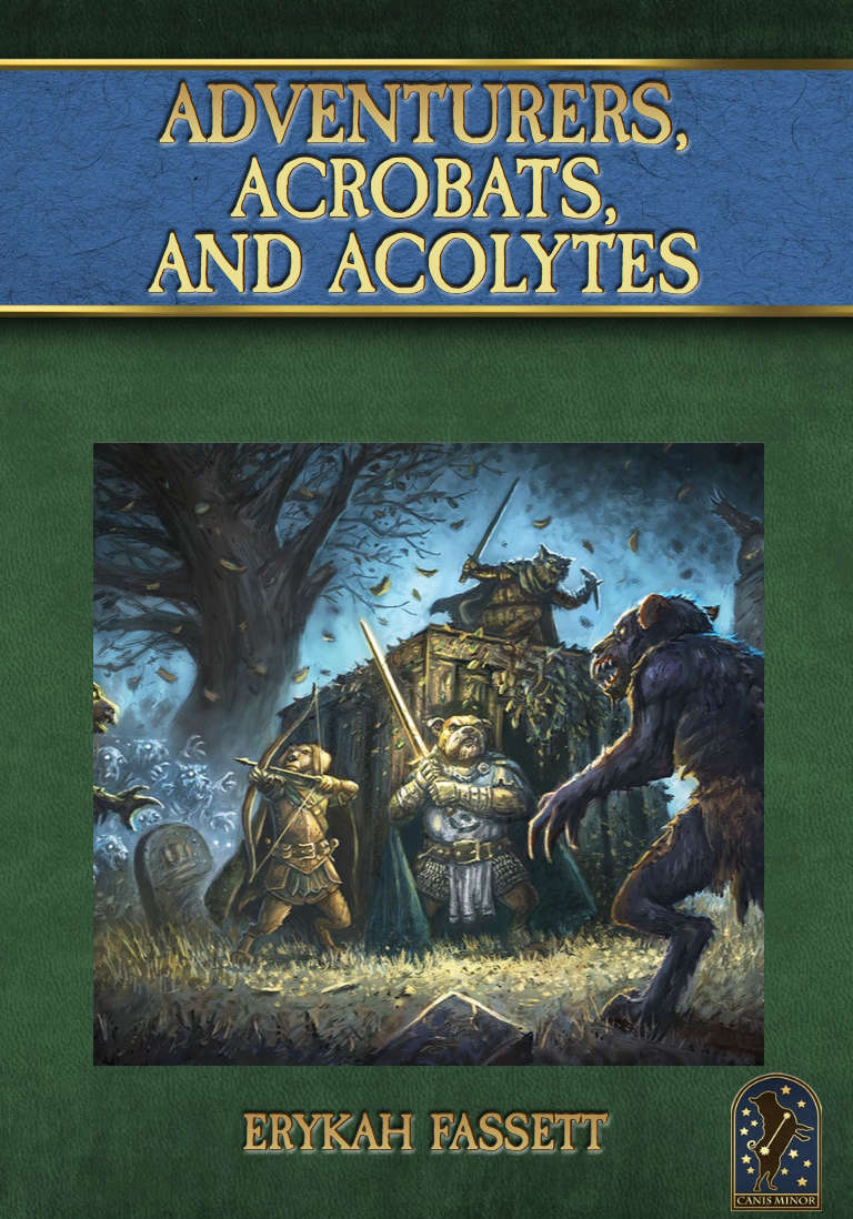 Adventurers, Acrobats, and Acolytes
