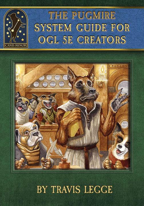 Pugmire System Guide or OGL 5e Creators