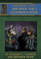 Reigning Cats and Dogs Vol. I: Illustrious Dogs