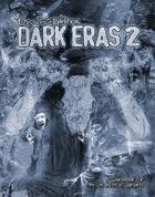 Chronicles of Darkness: Dark Eras 2