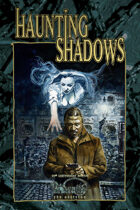 Haunting Shadows: The Wraith: The Oblivion 20th Anniversary Anthology