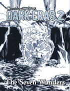 Dark Eras 2: The Seven Wonders