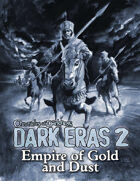 Dark Eras 2: Empire of Gold and Dust