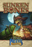 Sunken Bones (An Adventure for Pirates of Pugmire)