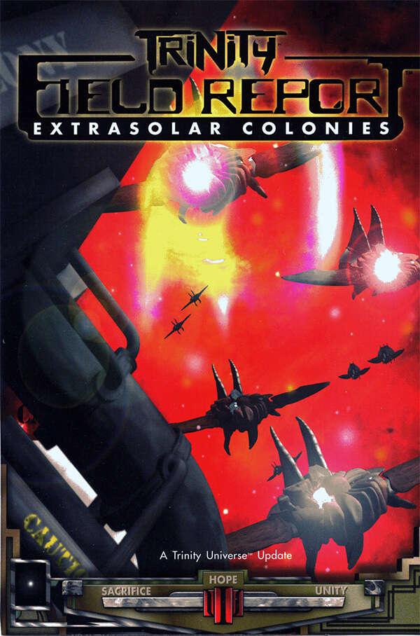 Trinity Field Report: Extrasolar Colonies