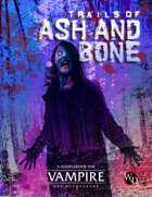 Trails of Ash and Bone (Vampire: the Masquerade 5th Edition)