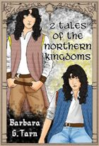 Two Tales of the Northern Kingdoms