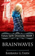 Brainwaves (Future Earth Chronicles Book 1)