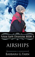 Airships (Future Earth Chronicles Book 5)