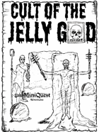 Mini Quest: The Cult of the Jelly God