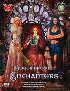 Dweomercraft: Enchanters