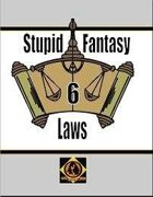 Stupid Fantasy Laws, Vol. 6