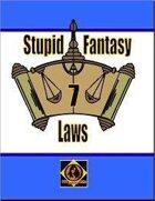 Stupid Fantasy Laws, Vol. 7