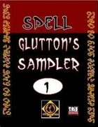 The Spell Glutton's Sampler, Vol. 1