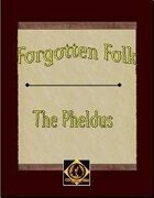 Forgotten Folk: The Pheldus
